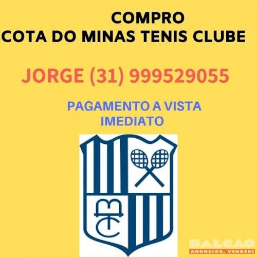 COMPRO UMA COTA DO MINAS TENIS CLUBE PAGO  A VISTA IMEDIATO